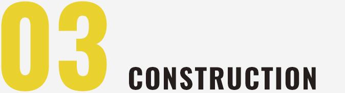 03CONSTRUCTION
